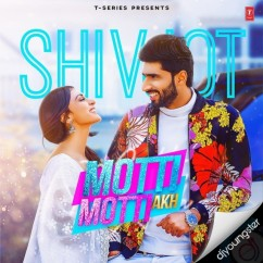 Moti Moti Akh song download by Shivjot