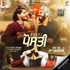Posti Title Song song download by Gippy Grewal