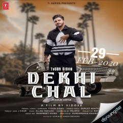 Dekhi Chal song download by Tyson Sidhu