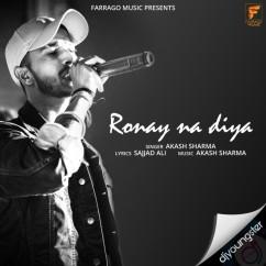 Ronay Na Diya song download by Akash Sharma