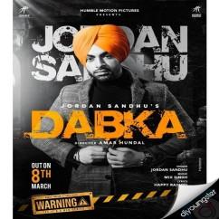 Dabka song download by Jordan Sandhu