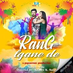 Rang Lagane De song download by Vine Arora