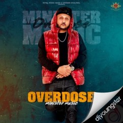 Overdose song download by Minister Music