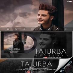 Tajurba song download by Gurnazar Chattha