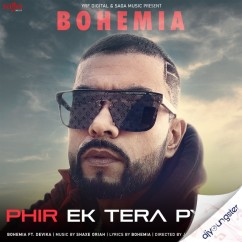 Phir Ek Tera Pyar song download by Bohemia