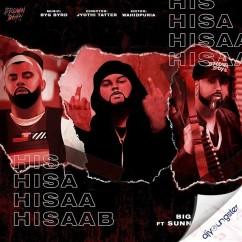 Hisaab ft Big Boi Deep song download by Sunny Malton