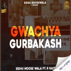 Gwacheya Gurbakash song download by Sidhu Moosewala