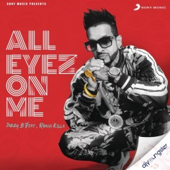 All Eyez On Me song download by Jazzy B