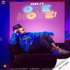 Oye Hoye song download by Sukh E