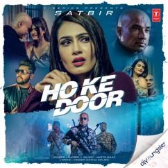 Ho Ke Door song download by Satbir