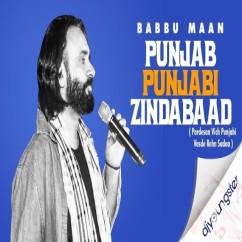 Punjab Punjabi Zindabaad song download by Babbu Maan