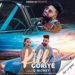 Kill Goriye song download by G Money