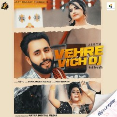 Vehre Vich Dj song download by Jeetu