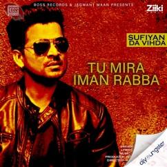 Tu Mira Iman Rabba song download by Shahid Mallya