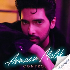 Control song download by Armaan Malik