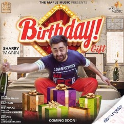 Birthday Gift song download by Sharry Mann