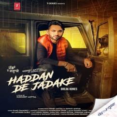 Haddan De Jadake song download by Honey Anttal