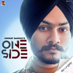 One Side song download by Himmat Sandhu