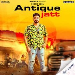 Antique Jatt song download by Gurbir Bura