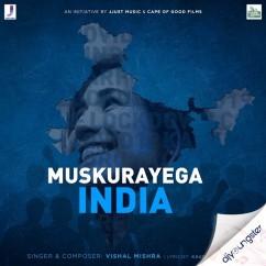 Muskurayega India song download by Vishal Mishra