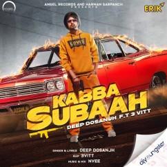 Kabba Subaah song download by Deep Dosanjh