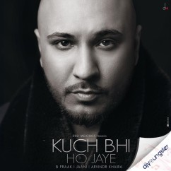 Kuch Bhi Ho Jaye song download by B Praak