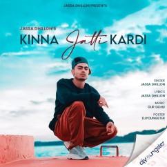 Kinna Jatti Kardi song download by Jassa Dhillon