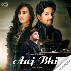 Aaj Bhi song download by Vishal Mishra