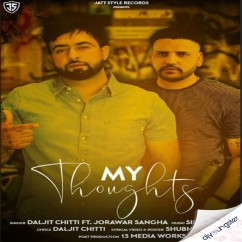 My Thoughts song download by Daljit Chitti