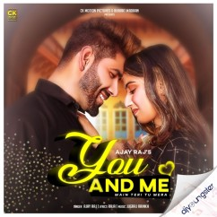 You And Me song download by Ajay Raj