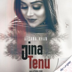Jina Tenu song download by Afsana Khan