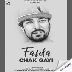 Faida Chak Gayi song download by Garry Sandhu