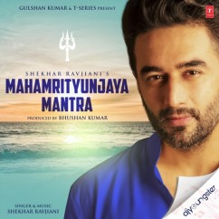 Mahamrityunjaya Mantra song download by Shekhar Ravjiani