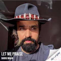 Let Me Praise song download by Babbu Maan