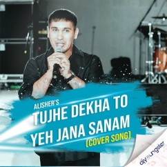Tujhe Dekha To Yeh Jana Sanam Cover song download by Alisher