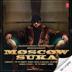 Moscow Suka song download by Yo Yo Honey Singh