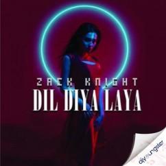 Dil Diya Laya song download by Zack Knight