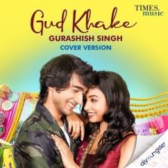 Gud Khake Cover song download by Gurashish Singh