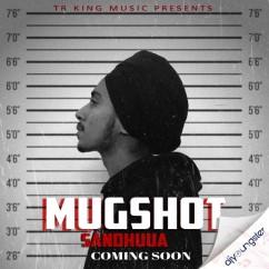 Mugshot song download by Sandhuua