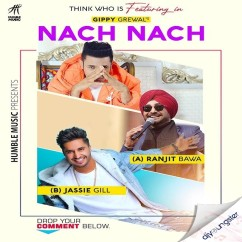 Nach Nach song download by Gippy Grewal