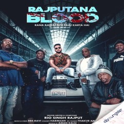 Rajputana Blood song download by Rio Singh