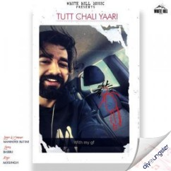 Tutt Chali Yaari song download by Maninder Buttar