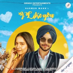 I Like You song download by Harman Mann