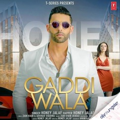 Gaddi Wala song download by Honey Jalaf