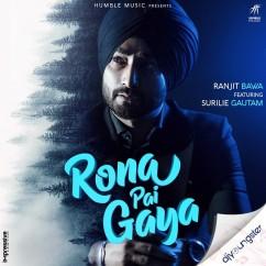 Rona Pai Gaya (Original) song download by Ranjit Bawa