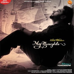 My Thoughts ft Sycostyle song download by Khan Bhaini