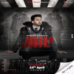 Jail 2 ft Jita song download by Mankirt Aulakh