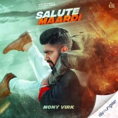 Salute Maardi song download by Nony Virk