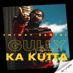 Gully Ka Kutta song download by Emiway Bantai