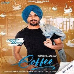 Coffee song download by Parteek Randhawa